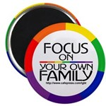 FOCUS ON YOUR OWN FAMILY Magnet
