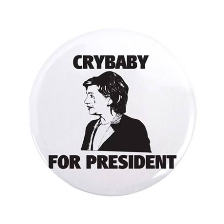 """Crybaby for President 3.5"""" Button"""