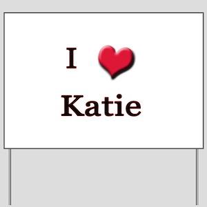 I Love (Heart) Katie Yard Sign