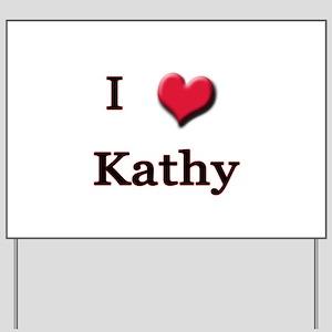 I Love (Heart) Kathy Yard Sign