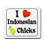 I Love Indonesian Chicks Mousepad