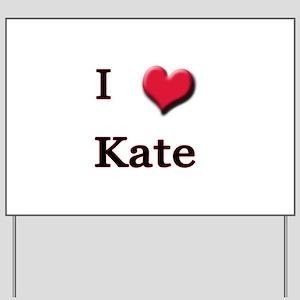 I Love (Heart) Kate Yard Sign