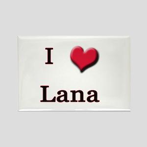 I Love (Heart) Lana Rectangle Magnet