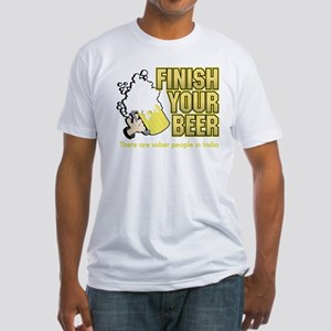Finish Your Beer Fitted T-Shirt