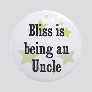 Bliss is being an Uncle Ornament (Round)