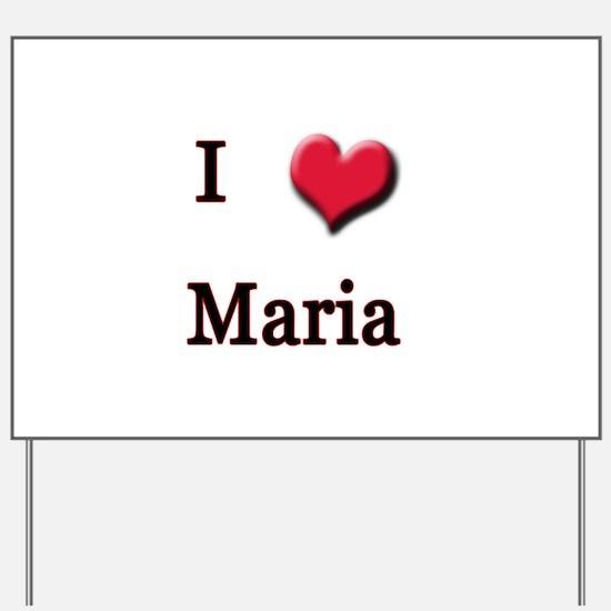 I Love (Heart) Maria Yard Sign