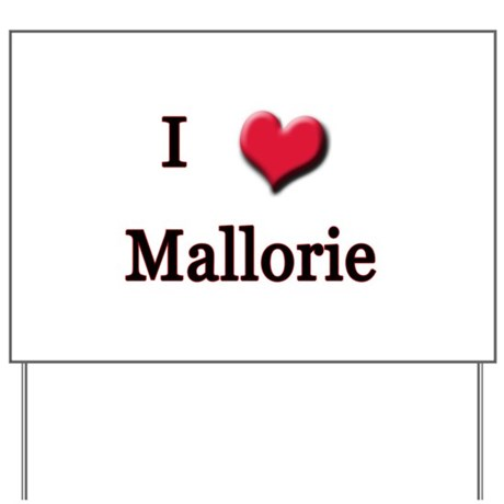 I Love (Heart) Mallorie Yard Sign