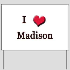 I Love (Heart) Madison Yard Sign