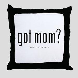 got mom?  Throw Pillow