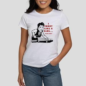I shoot like a girl... Damn G Women's T-Shirt