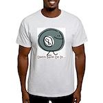 Don't Bank on it... Ash Grey T-Shirt