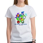 All Bust No Balls - Just like Women's T-Shirt