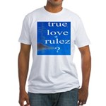 334.67.trulovrules Fitted T-Shirt