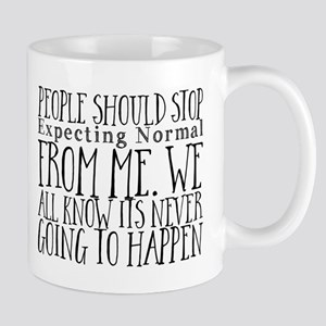 People Should Stop Expecting Normal From Me. Mugs