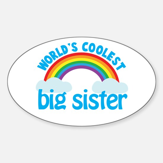 world's coolest big sister rainbow Oval Decal