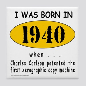 BORN IN 1940 Tile Coaster