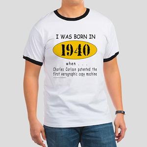 BORN IN 1940 Ringer T