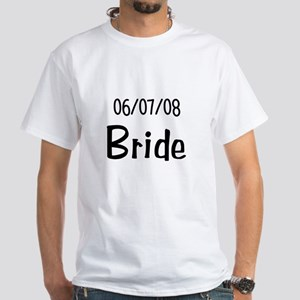 June 7th 2008 Bride White T-Shirt
