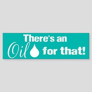 Oil for that purteal Sticker (Bumper)