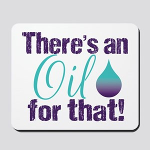 Oil for that purteal Mousepad