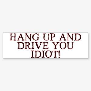 Hang Up &amp; Drive Sticker Bumper <b>Best Seller!</b>