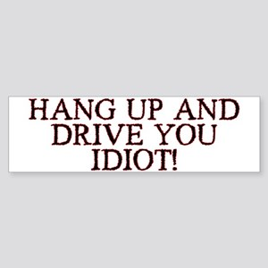 Hang Up &amp; Drive Sticker Bumper <b>Best Seller!</b>