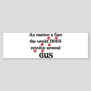 The World Revolves Around Gus Bumper Sticker