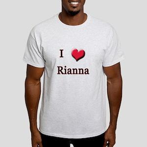 I Love (Heart) Rianna Light T-Shirt