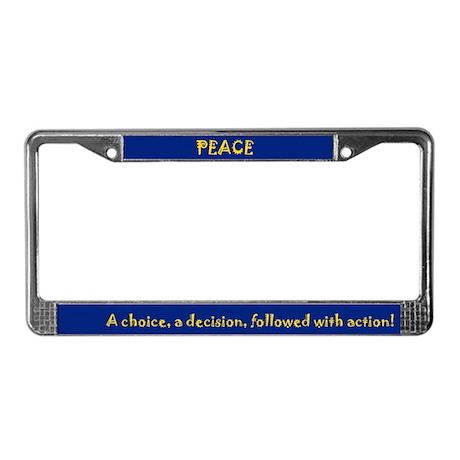 Peace a choice - License Plate Frame