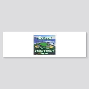 """Golfer Playing Programmer Today"" Bumper Sticker"