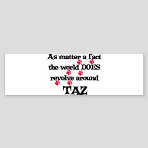 The World Revolves Around Taz Bumper Sticker