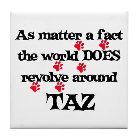The World Revolves Around Taz Tile Coaster