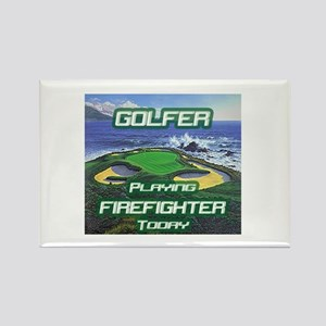 """""""Golfer Playing Firefighter Today"""" Rectangle Magne"""