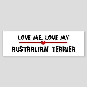 Love My Australian Terrier Bumper Sticker