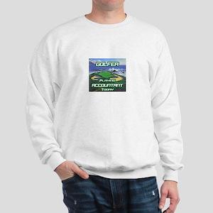 """Golfer Playing Accountant Today"" Sweatshirt"