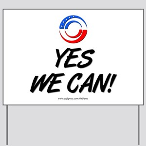 """Yes We Can!"" Yard Sign"