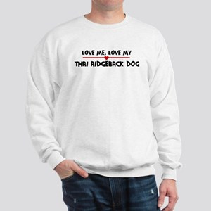 Love My Thai Ridgeback Dog Sweatshirt