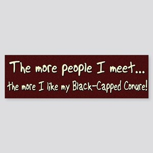 More People Black-Capped Conure Bumper Sticker