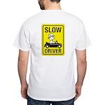 Slow Driver White T-Shirt