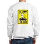 Slow Driver Sweatshirt
