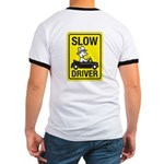 Slow Driver Ringer T