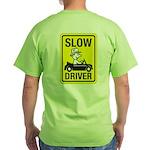 Slow Driver Green T-Shirt