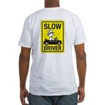 Slow Driver Fitted T-Shirt