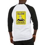 Slow Driver Baseball Jersey