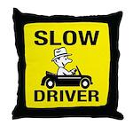 Slow Driver Throw Pillow