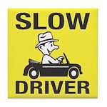 Slow Driver Tile Coaster