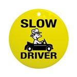 Slow Driver Ornament (Round)