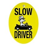 Slow Driver Oval Ornament
