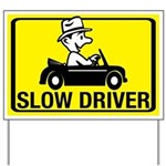 Slow Driver Yard Sign