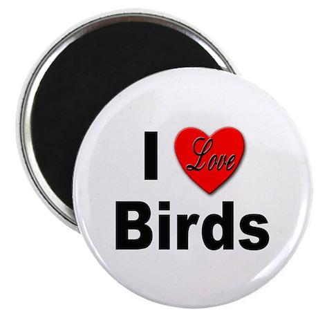 I Love Birds for Bird Lovers Magnet